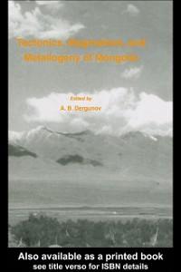 Ebook in inglese Tectonics, Magmatism and Metallogeny of Mongolia -, -