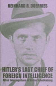 Ebook in inglese Hitler's Last Chief of Foreign Intelligence