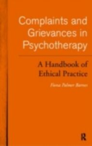 Foto Cover di Complaints and Grievances in Psychotherapy, Ebook inglese di Fiona Palmer Barnes, edito da Taylor and Francis