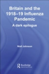 Ebook in inglese Britain and the 1918-19 Influenza Pandemic Johnson, Niall