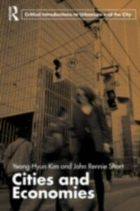 Ebook in inglese Cities and Economies Kim, Yeong-Hyun , Short, John Rennie