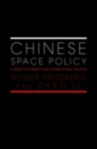 Foto Cover di Chinese Space Policy, Ebook inglese di Roger Handberg,Zhen Li, edito da Taylor and Francis