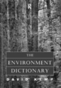 Foto Cover di Environment Dictionary, Ebook inglese di David Kemp, edito da Taylor and Francis