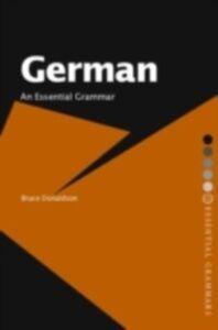 Ebook in inglese German: An Essential Grammar Donaldson, Bruce