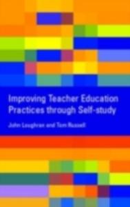 Ebook in inglese Improving Teacher Education Practice Through Self-study Loughran, John , Russell, Tom