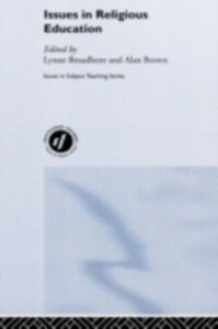 Foto Cover di Issues in Religious Education, Ebook inglese di Lynne Broadbent,Alan Brown, edito da Taylor and Francis