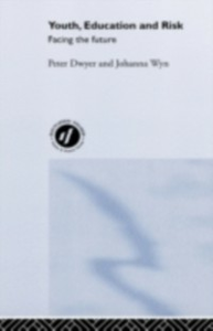 Ebook in inglese Youth, Education and Risk Dwyer, Peter , Wyn, Johanna
