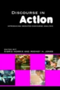 Ebook in inglese Discourse in Action JONES, RODNEY H , Norris, Sigrid