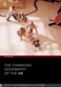 Ebook in inglese Changing Geography of the UK -, -