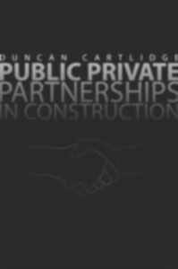 Ebook in inglese Public Private Partnerships in Construction Cartlidge, Duncan