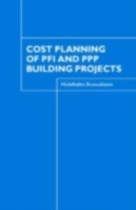 Foto Cover di Cost Planning of PFI and PPP Building Projects, Ebook inglese di Abdelhalim Boussabaine, edito da Taylor and Francis