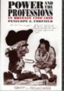 Ebook in inglese Power and the Professions in Britain 1700-1850 Corfield, Penelope J , Corfield, Penelope J.