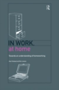 Ebook in inglese In Work, At Home Felstead, Alan , Jewson, Nick