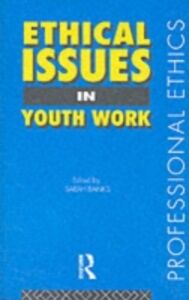 Foto Cover di Ethical Issues in Youth Work, Ebook inglese di Sarah Banks, edito da Taylor and Francis
