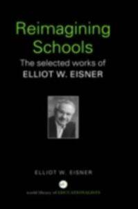 Foto Cover di Reimagining Schools, Ebook inglese di Elliot W. Eisner, edito da Taylor and Francis