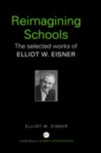 Ebook in inglese Reimagining Schools Eisner, Elliot W.