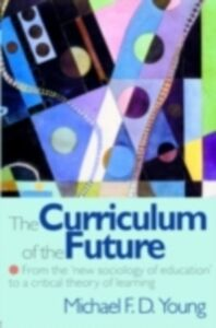 Foto Cover di Curriculum of the Future, Ebook inglese di Michael F. D. Young, edito da Taylor and Francis