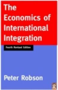 Ebook in inglese Economics of International Integration Robson, Peter