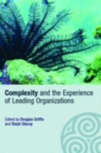 Ebook in inglese Complexity and the Experience of Leading Organizations -, -