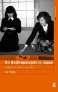 Foto Cover di Anthropologist in Japan, Ebook inglese di Joy Hendry, edito da Taylor and Francis