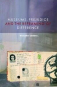 Ebook in inglese Museums, Prejudice and the Reframing of Difference Sandell, Richard