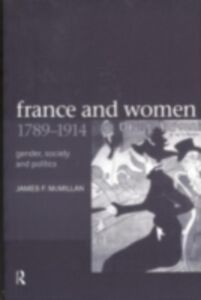 Ebook in inglese France and Women, 1789-1914 McMillan, James , Mcmillan, Professor James F
