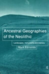 Ebook in inglese Ancestral Geographies of the Neolithic Edmonds, Mark