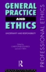 Ebook in inglese General Practice and Ethics Dowrick, Christopher , Frith, Lucy