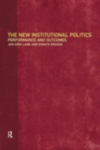 Ebook in inglese New Institutional Politics Ersson, Svante , Lane, Jan-Erik