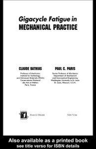 Ebook in inglese Gigacycle Fatigue in Mechanical Practice Bathias, Claude , Paris, Paul C.