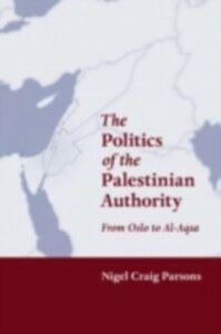 Ebook in inglese Politics of the Palestinian Authority Parsons, Nigel Craig