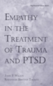 Ebook in inglese Empathy in the Treatment of Trauma and PTSD Thomas, Rhiannon , Wilson, John P.