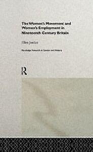 Ebook in inglese Women's Movement and Women's Employment in Nineteenth Century Britain Jordan, Ellen