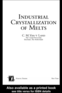 Ebook in inglese Industrial Crystallization of Melts Land, C.M. Van 't