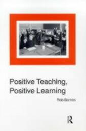 Positive Teaching, Positive Learning
