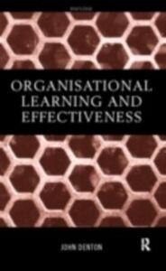 Foto Cover di Organisational Learning and Effectiveness, Ebook inglese di Denton John, edito da Taylor and Francis