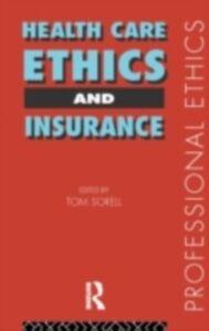 Foto Cover di Health Care, Ethics and Insurance, Ebook inglese di  edito da Taylor and Francis