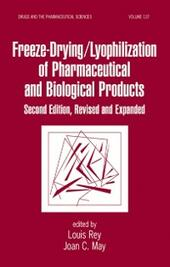 Freeze-Drying/Lyophilization Of Pharmaceutical & Biological Products, Second Edition, Revised and Expanded