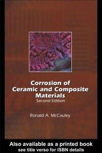 Foto Cover di Corrosion of Ceramic and Composite Materials, Second Edition, Ebook inglese di Ronald A. McCauley, edito da Taylor and Francis