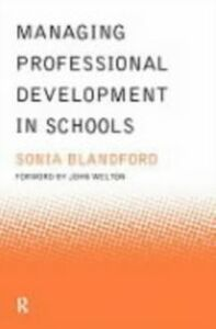 Ebook in inglese Managing Professional Development in Schools Blandford, Sonia