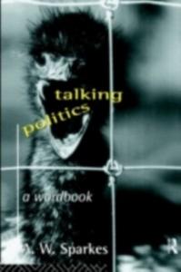 Ebook in inglese Talking Politics Sparkes, A. W.