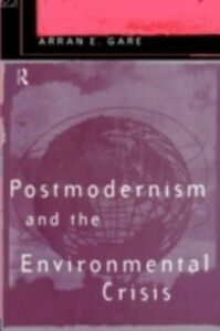 Ebook in inglese Postmodernism and the Environmental Crisis Gare, Arran