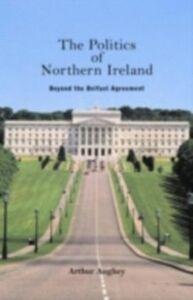 Foto Cover di Politics of Northern Ireland, Ebook inglese di Arthur Aughey, edito da Taylor and Francis