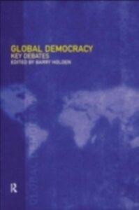 Foto Cover di Global Democracy, Ebook inglese di  edito da Taylor and Francis