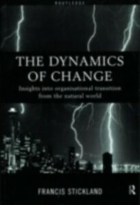 Ebook in inglese Dynamics of Change Stickland, Francis