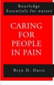 Ebook in inglese Caring for People in Pain Davis, Bryn , Davis, Bryn D.