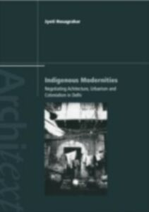 Foto Cover di Indigenous Modernities, Ebook inglese di Jyoti Hosagrahar, edito da Taylor and Francis