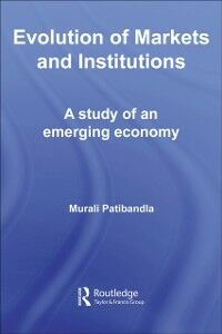 Foto Cover di Evolution of Markets and Institutions, Ebook inglese di Murali Patibandla, edito da Taylor and Francis