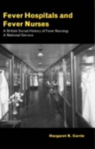 Ebook in inglese Fever Hospitals & Fever Nurses Currie, Margaret