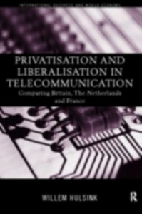 Ebook in inglese Privatisation and Liberalisation in European Telecommunications Hulsink, Willem